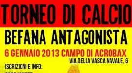 6 Gennaio | Torneo di Calcio Befana Antagonista