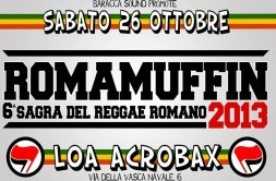 26 Ottobre | ROMAMUFFIN 2013 * 6^ SAGRA DEL REGGAE ROMANO