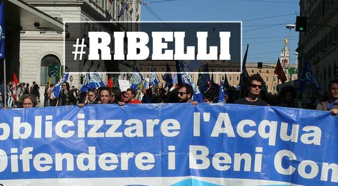 Territori ribelli in difesa dei beni comuni #Ribelli