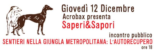 12 Dicembre SAPERI & SAPORI - Sentieri nella giungla metropolitana: l'autorecupero