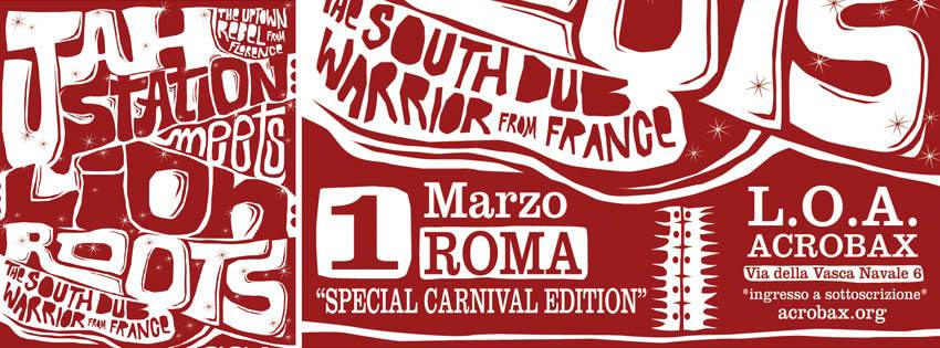 Sabato 1 Marzo | JAH STATION meets LION ROOTS ft. RAS MYKAH Special Carnival Edition