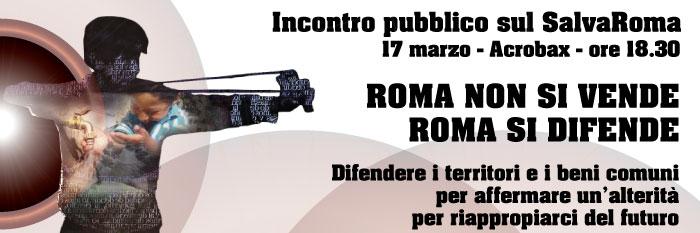 Roma non si vende, Roma si difende! #17Marzo incontro pubblico sul SalvaRoma