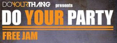 "Venerdi 20 Giugno | Do Your Thang presents ""Do Your Party Free Jam"""