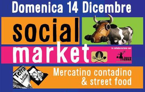 Domenica 14 Dicembre   Social Market: mercatino contadino e di streetfood