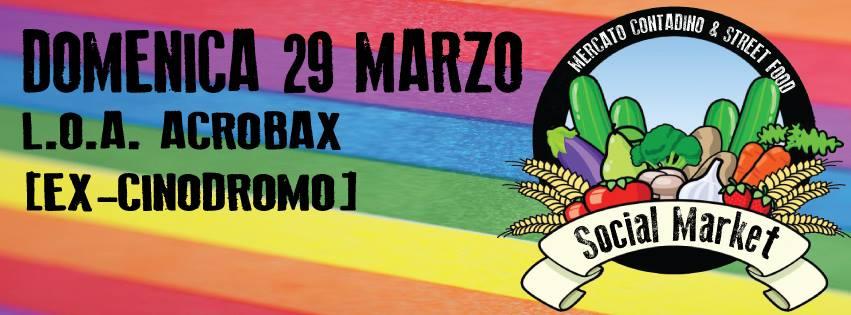 Domenica 29 Marzo | Social Market - Mercato Contadino & Street Food