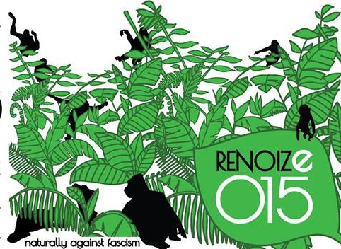 27 e 29 Agosto | RENOIZE 2015 Naturally against fascism