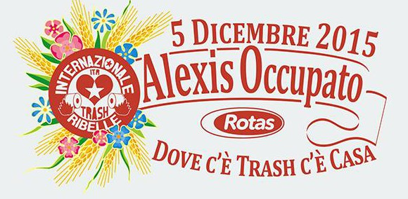 Sabato 5 Dicembre | Dove c'è Trash c'è Casa. Compleanno Alexis Occupato e Rotas Romatrashallstars
