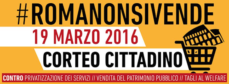 Sabato 19 Marzo | Corteo Cittadino #RomaNonSiVende