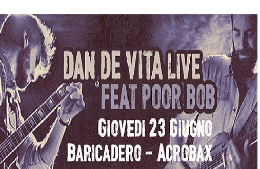 23 GIUGNO/ Dan De Vita feat. Poor Boy Live [Folk Blues] at Baricadero