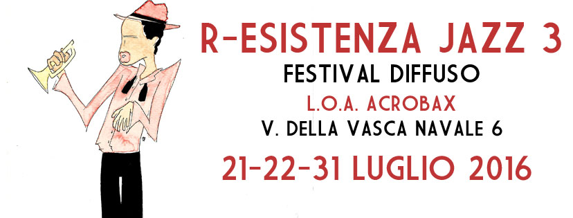 """21-22 e 31 Luglio/R-Esistenza Jazz Festival """"Festival Diffuso"""""""