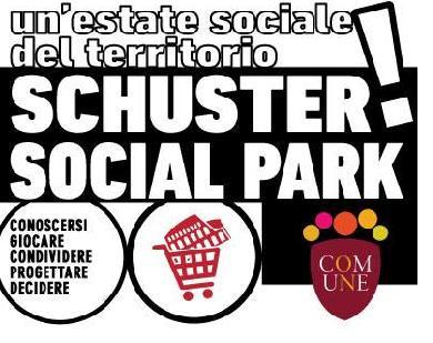 Da Lunedì 4 luglio a Sabato 9/ Schuster Social Park