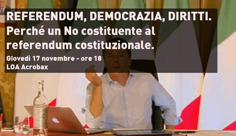 Giovedì 17 novembre / Referendum, democrazia, diritti. Perché un No costituente al referendum costituzionale