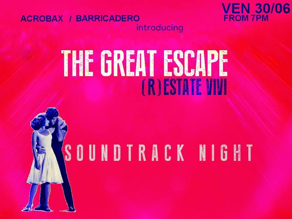 Venerdì 30 Giugno/ The Great Escape al baricadero