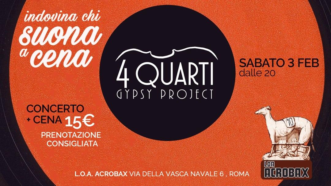 """Sabato 3 Febbraio/""""Indovina chi suona a cena"""" /// 4 Quarti Gypsy Project"""
