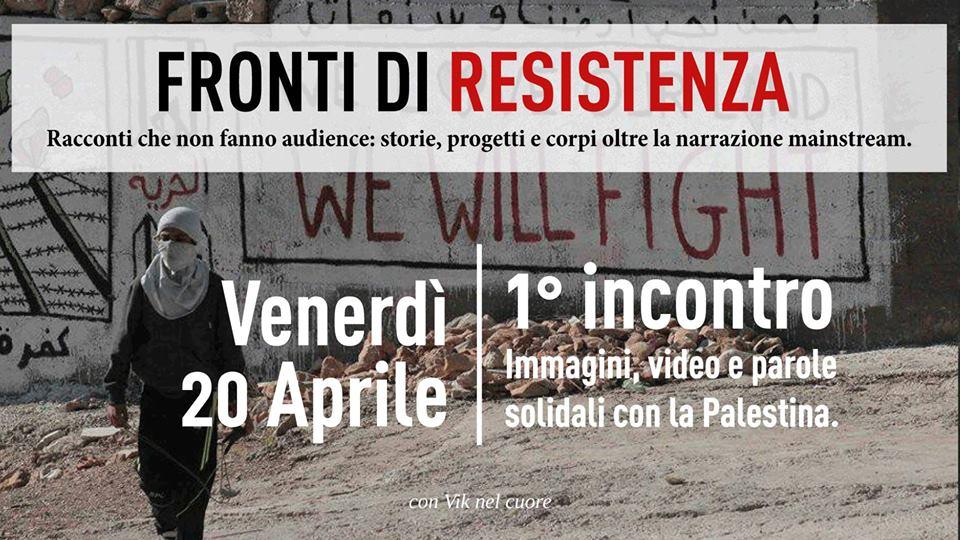 Venerdì 20 aprile/Fronti di Resistenza: voci solidali con la Palestina