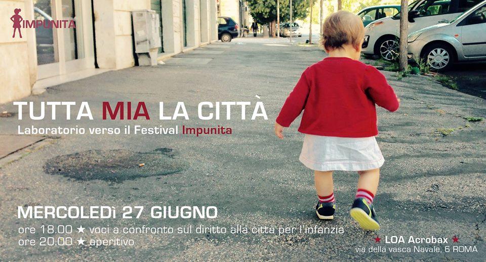 Mercoledì 27 giugno/Tutta mia la città - Laboratorio verso il Festival Impunita