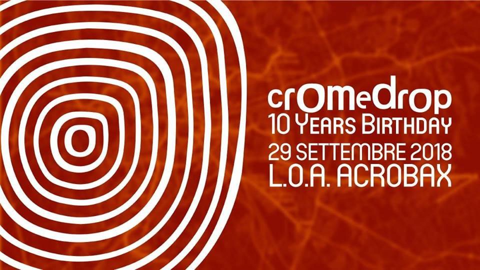Sabato 29 settembre/10 anni di Cromedrop
