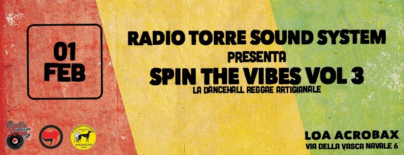Venerdì 1 Febbraio/ SPIN the VIBES - La dancehall artigianale II