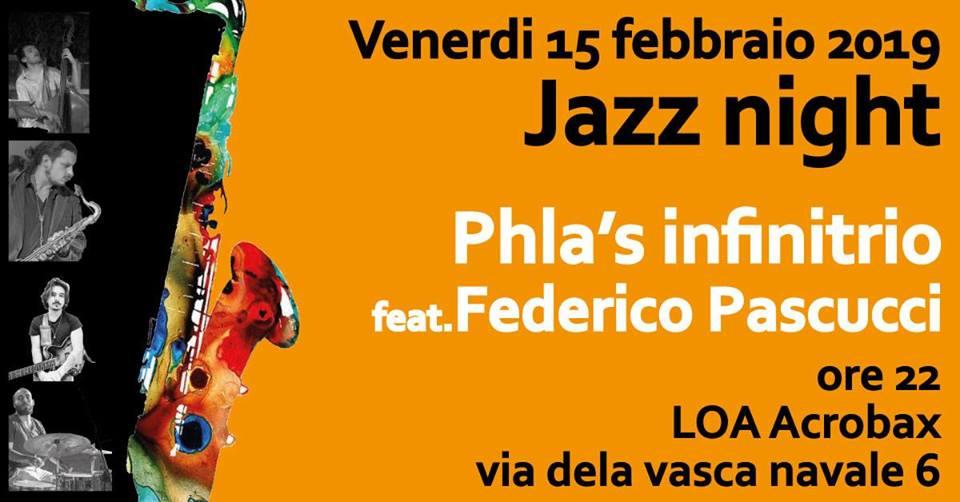 Venerdì 15 Febbraio/Jazz Night - Phla's Infinitrio feat. Federico Pascucci
