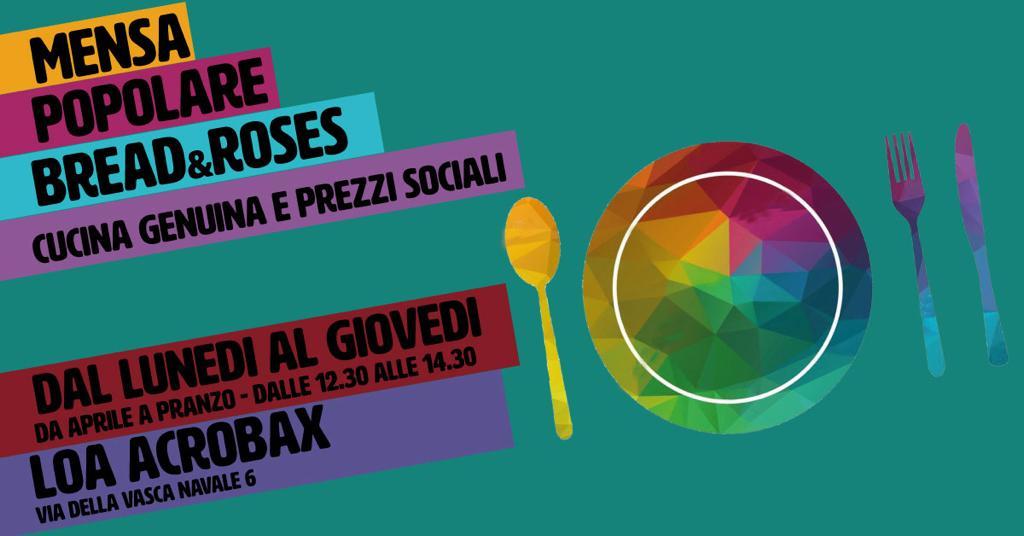 "Da Mercoledì 3 Aprile/ Mensa Popolare ""Bread & Roses"""