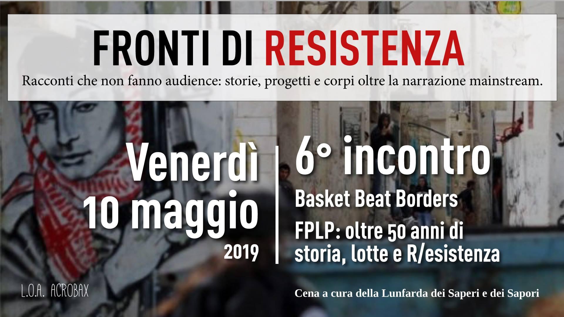Venerdì 10 maggio/Fronti di Resistenza - Basket Beat Borders + FPLP: oltre 50 anni di resistenza